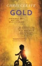 Gold ebook by Chris Cleave