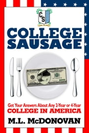 College Sausage - Get Your Answers About American Colleges ebook by M.L. McDonovan