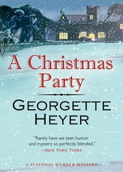 A Christmas Party - A Seasonal Murder Mystery/Envious Casca ebook by Georgette Heyer