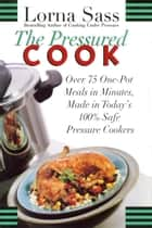 The Pressured Cook ebook by Lorna J. Sass