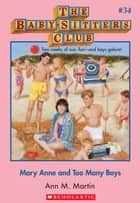The Baby-Sitters Club #34: Mary Anne and Too Many Boys ebook by Ann M. Martin