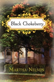 Black Chokeberry ebook by Martha Nelson