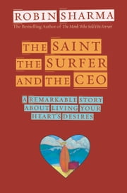 The Saint, the Surfer, and the CEO ebook by Robin Sharma