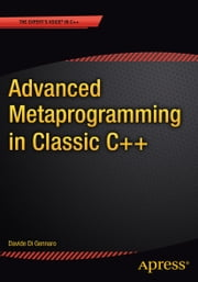 Advanced Metaprogramming in Classic C++ ebook by Davide  Di Gennaro