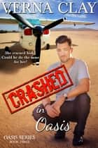 Crashed in Oasis ebook by Verna Clay