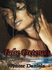 False Pretenses ebook by Wynter Daniels