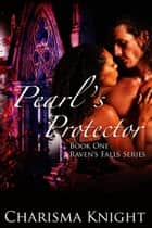 Pearl's Protector ebook by Charisma Knight