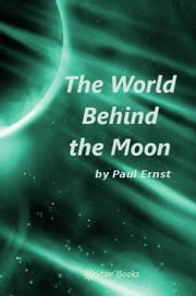 The World Behind the Moon ebook by Ernst, Paul