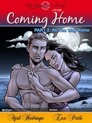 Coming Home, Part 2: All the Way Home ebook by Harbringer, April
