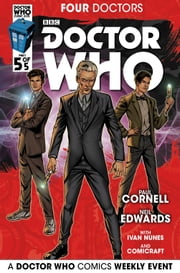 Doctor Who: 2015 Event: Four Doctors #5 ebook by Paul Cornell,Neil Edwards,Ivan Nunes