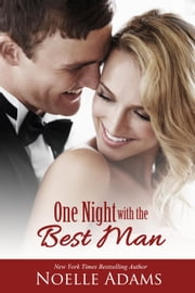 One Night with the Best Man - One Night ebook by Noelle Adams