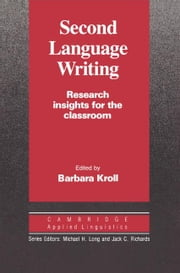 Second Language Writing ebook by Kroll, Barbara