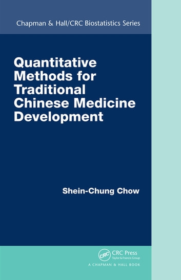 Quantitative Methods for Traditional Chinese Medicine Development ebook by Shein-Chung Chow