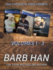 Don't Mess With Texas Cowboys Volume 1 - 3 ebook by Barb Han