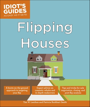 Flipping Houses ebook by Tim W. Lenihan,Patricia Burkhart Smith