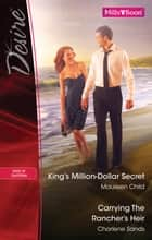 Desire Duo - King's Million Dollar Secret / Carrying The Rancher's Heir ebook by