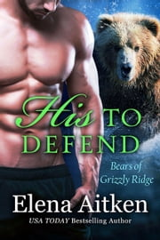 His to Defend - A BBW Paranormal Shifter Romance ebook by Elena Aitken