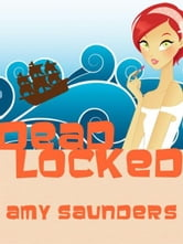 Dead Locked, A Mystery Novel ebook by Amy Saunders