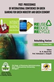 POST- PROCEEDINGS OF INTERNATIONAL CONFERENCE ON GREEN BANKING FOR GREEN INDUSTRY AND GREEN ECONOMY ebook by Dr. N. Maruti Rao