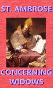 Concerning Widows ebook by St. Ambrose