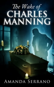 The Wake Of Charles Manning ebook by Amanda Serrano