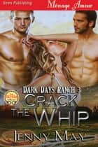 Crack the Whip ebook by Jenny May