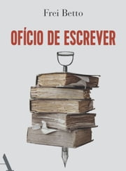 Ofício de escrever ebook by Frei Betto