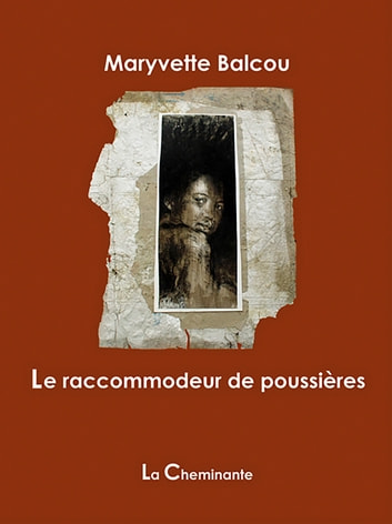 Le raccommodeur de poussières ebook by Maryvette Balcou