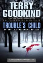 Trouble's Child ebook by Goodkind, Terry