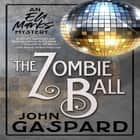 Zombie Ball, The - An Eli Marks Mystery audiobook by John Gaspard