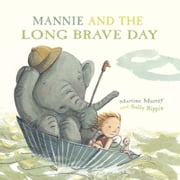 Mannie and the long brave day ebook by Martine Murray,Sally Rippin