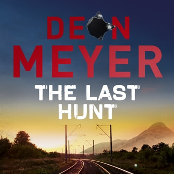 The Last Hunt audiobook by Deon Meyer