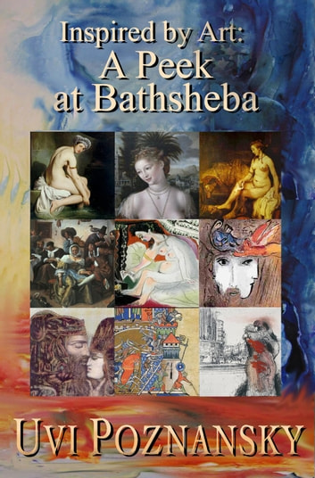 Inspired by Art: A Peek at Bathsheba - The David Chronicles, #7 ebook by Uvi Poznansky