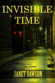 Invisible Time ebook by Janet Dawson