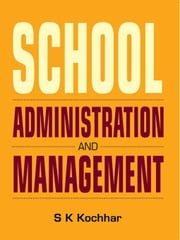 School Administration and Management ebook by S.K Kochhar