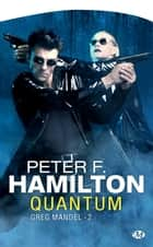 Quantum - Greg Mandel, T2 ebook by Peter F. Hamilton