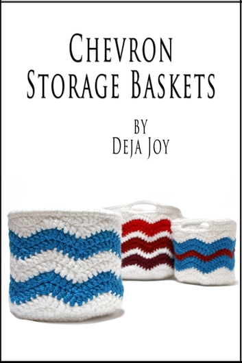 Chevron Storage Baskets ebook by Deja Joy