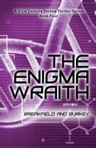 The Enigma Wraith ebook by Breakfield and Burkey