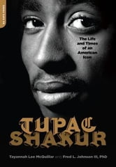 Tupac Shakur - The Life and Times of an American Icon ebook by Tayannah Lee McQuillar,Fred L. Johnson PhD
