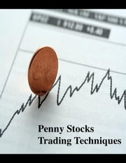 Penny Stocks Trading Techniques ebook by V.T.