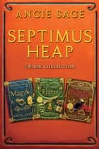 Septimus Heap 3-Book Collection ebook by Angie Sage