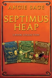 Septimus Heap 3-Book Collection - Book One: Magyk, Book Two: Flyte, Book Three: Physik ebook by Angie Sage