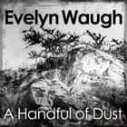 A Handful of Dust audiobook by Evelyn Waugh