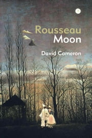 Rousseau Moon ebook by David Cameron