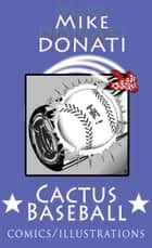 Cactus Baseball ebook by Mike Donati