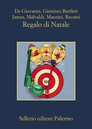 Regalo di Natale eBook by Maurizio de Giovanni, Alicia Giménez-Bartlett, Bill James,...