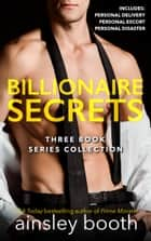 Billionaire Secrets - Three Book Series Collection ebook by Ainsley Booth