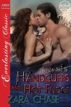 Handcuffs and Hot Fudge ebook by Zara Chase