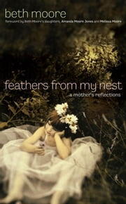 Feathers from My Nest ebook by Beth Moore