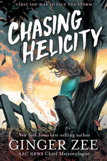 Chasing Helicity - First She Has to Face the Storm ebook by Ginger Zee